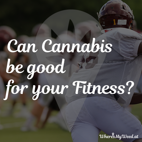Marijuana for fitness